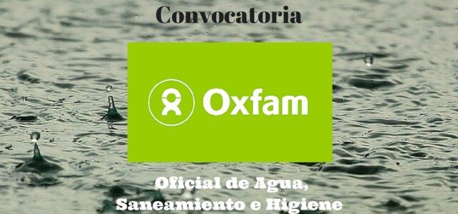 OXFAM GB en Colombia Lanza Convocatoria de Reclutamiento –  Oficial de Agua, Saneamiento e Higiene