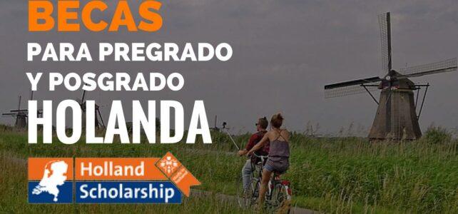 Becas para estudios de pregrado o posgrado en Holanda solo para estudiantes internacionales