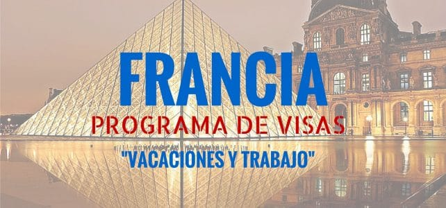 Visa de vacaciones y trabajo en Francia para Colombianos