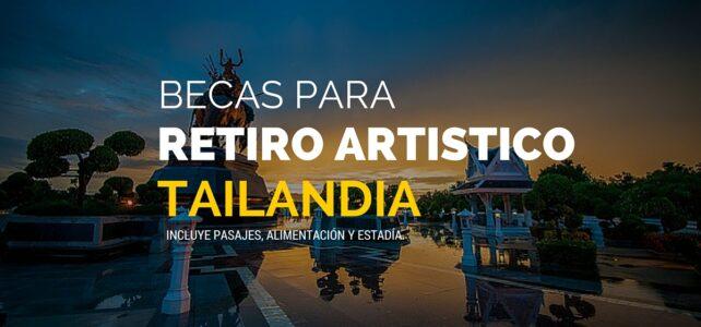Becas para retiro artístico en Tailandia. Para artistas del mundo entero