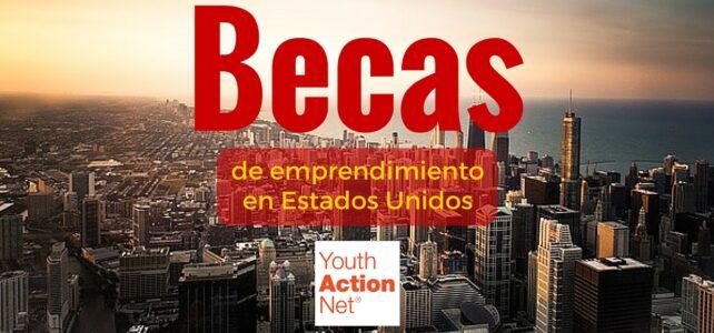 Becas para programas de emprendimiento en Estados Unidos
