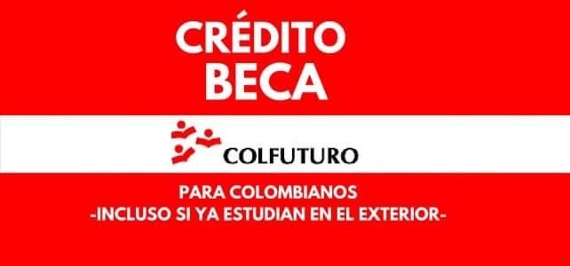 Colfuturo: Crédito-beca para estudiantes colombianos dentro y fuera de Colombia. – MasOportunidades te ayuda en el proceso –