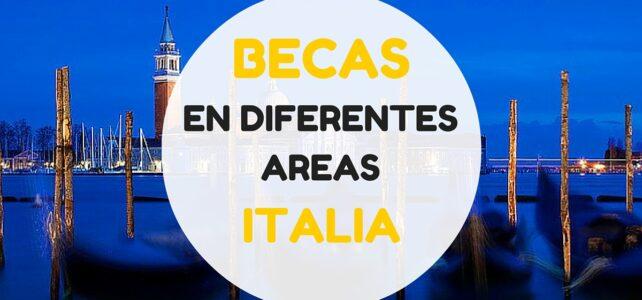 Becas completas del gobierno en diferentes áreas en Italia.