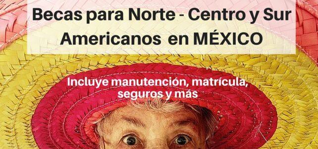 Becas para estudiar en el encantador México – Ideal para centro y sur americanos