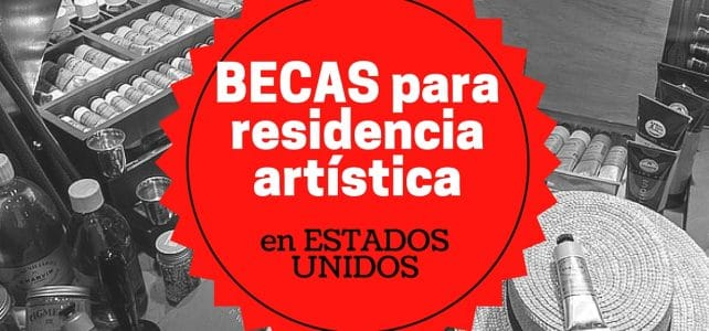 Becas en Estados Unidos para residencias artísticas – incluye exposición y gastos de manutención
