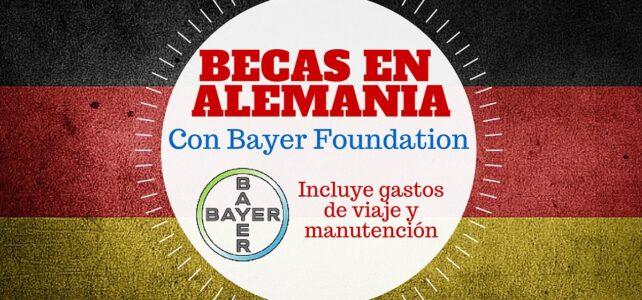 Becas Bayer en Alemania para estudio e investigación – Convocatoria abierta sin restricción de nacionalidad