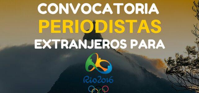 Convocatoria para periodistas que deseen ir a los Juegos Olímpicos de Rio 2016