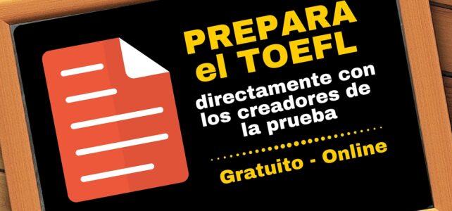Prepara tu TOEFL directamente con los creadores de la prueba – gratuito
