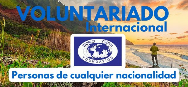 Voluntariado Internacional con la World Youth Foundation – Ideal para viajeros