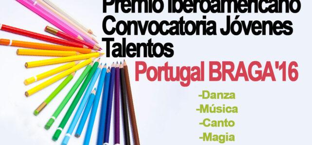 Premio Iberoamericano Jóvenes Talentos Braga'16 – Para todo tipo de artistas