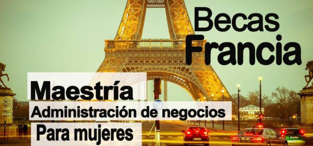 Becas en Francia para maestría en Administración de negocios  – MBA para mujeres