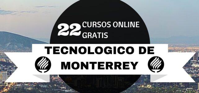 El Tecnológico de Monterrey presenta más de 20 cursos online gratuitos