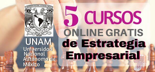 5 Cursos online gratis de estrategia empresarial – Universidad Nacional Autónoma de México