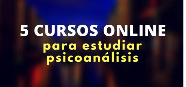 Cursos de psicoanálisis en español y online
