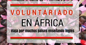 Voluntariado en Africa para viajar enseñando inglés