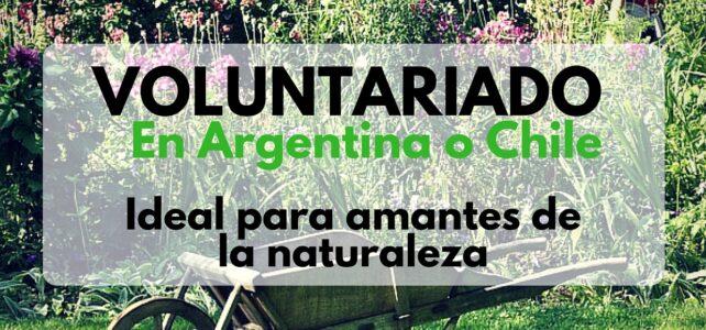 Voluntariado en Argentina y Chile – ideal para mochileros