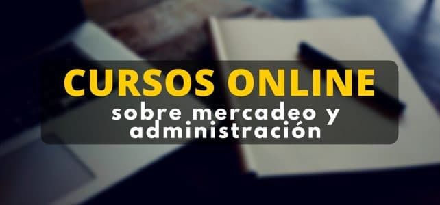 Curso virtual y gratuito sobre mercadeo y administración