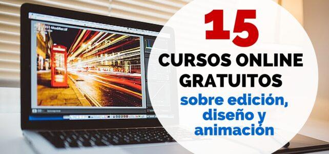 15 cursos online gratuitos sobre edición, diseño y animación – Anímate !!
