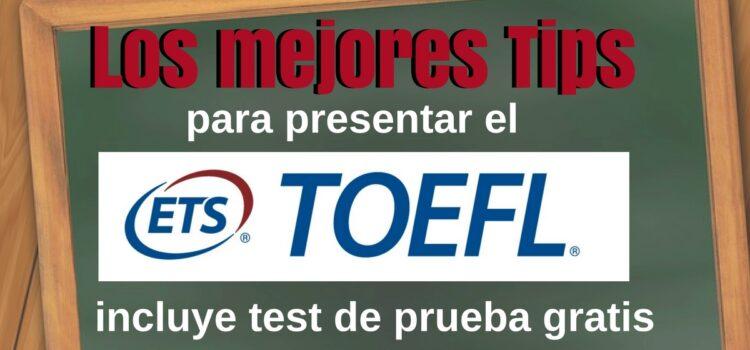 TIPS PARA PRESENTAR EL TOEFL