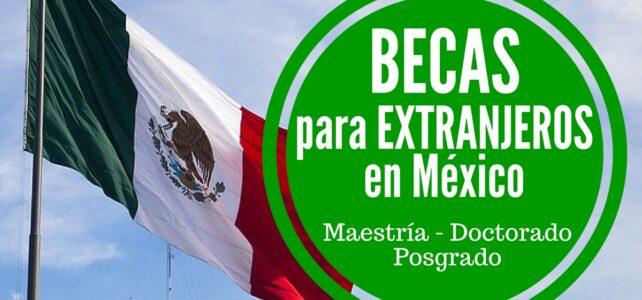 Becas del Gobierno Mexicano para extranjeros