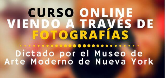 Curso online y gratuito viendo a través de fotografías. Dictado por el Museo de Arte Moderno de Nueva York