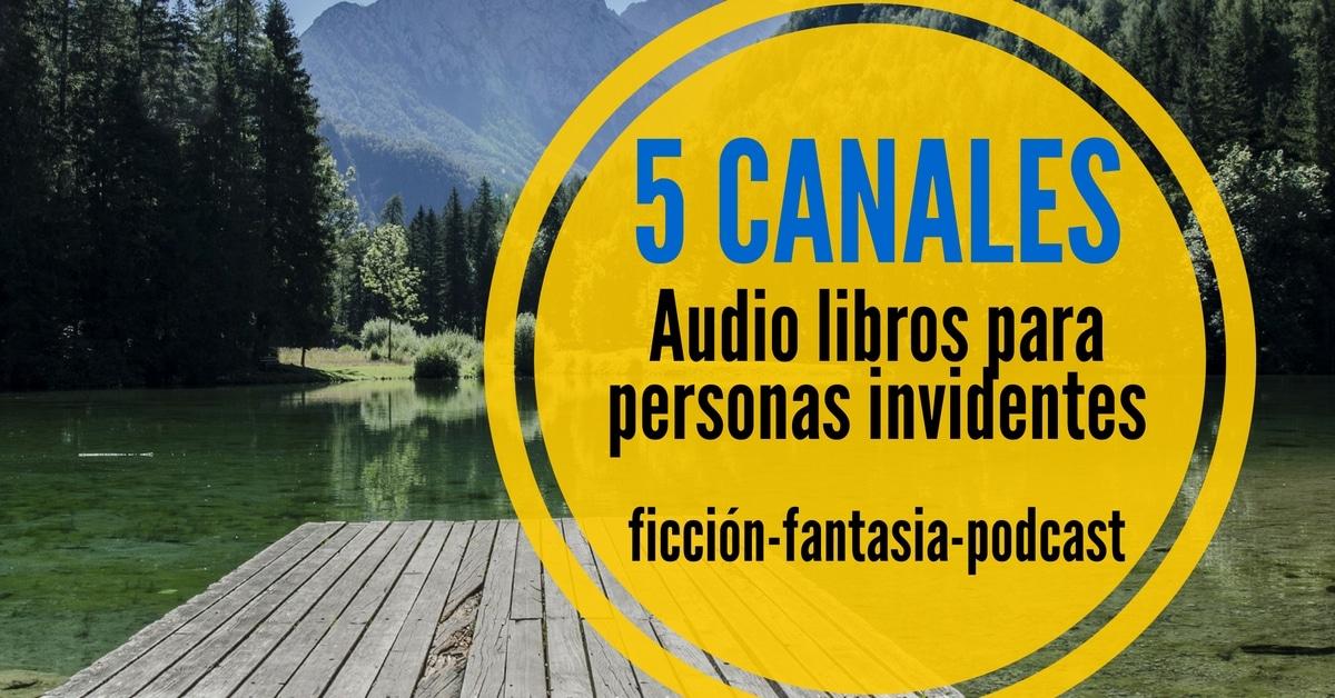 Canales De Audio Libros Gratuitos Para Personas Invidentes