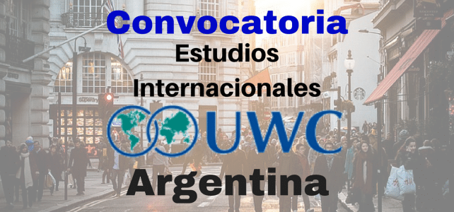 Becas United World Colleges (UWC) Argentina – Convocatoria abierta