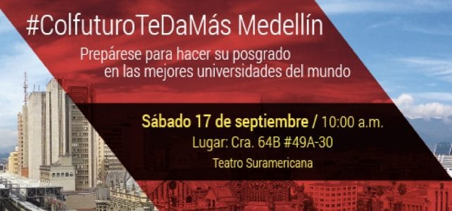 Colfuturo estará en Medellín (Colombia) – Prepare desde ahora su posgrado en el exterior