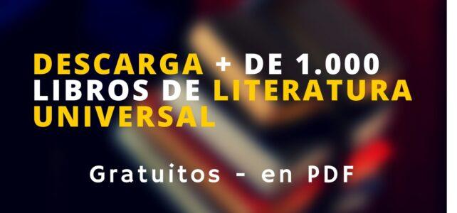 Descarga de forma gratuita más de 1000 libros de literatura universal
