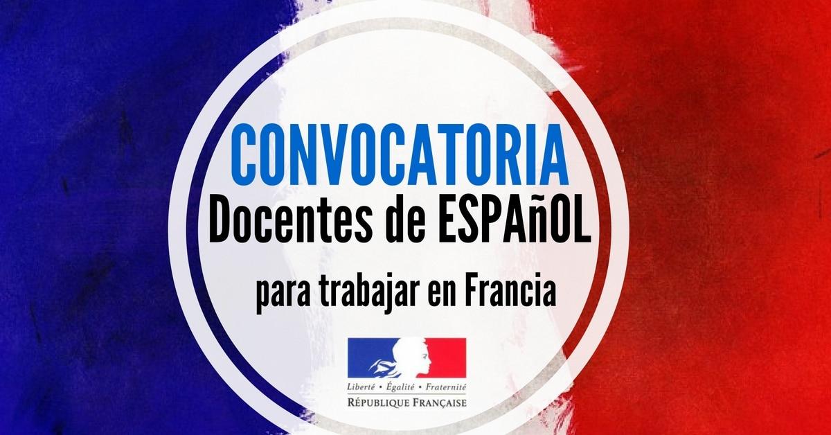 Convocatoria Para Profesores De Espanol 1000 Vacantes En Francia