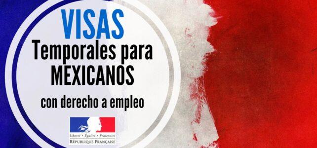 Francia dará visas temporales con derecho a empleo a mexicanos