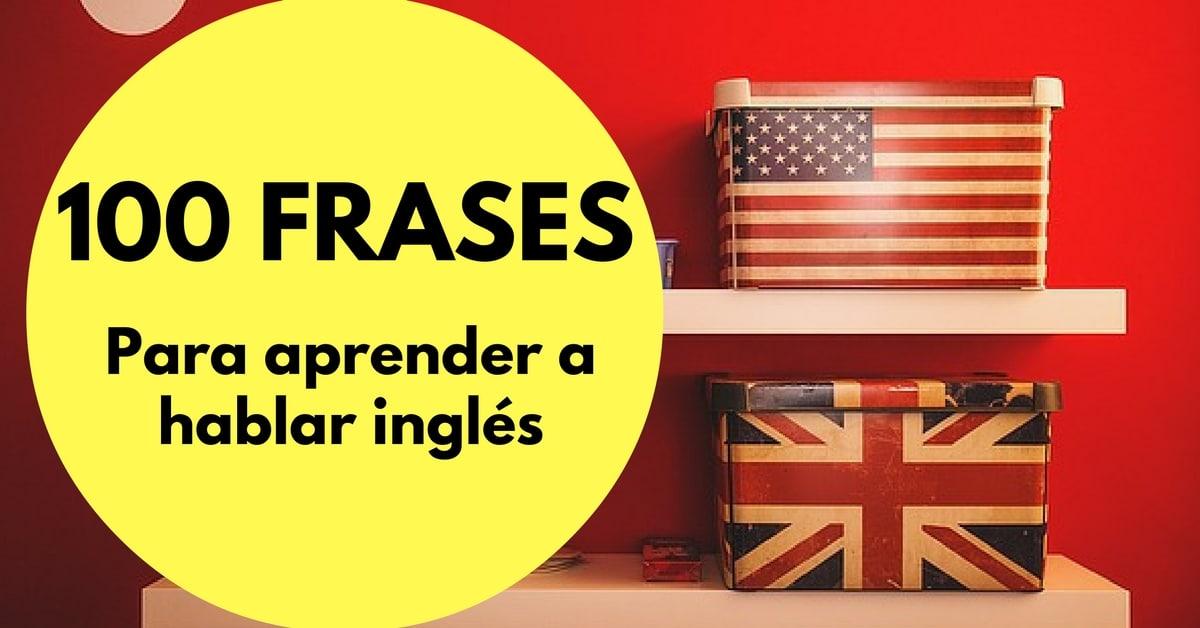 Las 100 Mejores Frases Para Aprender A Hablar Inglés Más