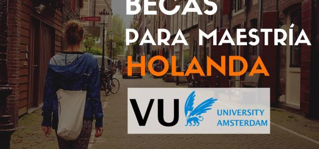 Becas en Holanda para Maestrías en Amsterdam – VUniversiteit Ámsterdam