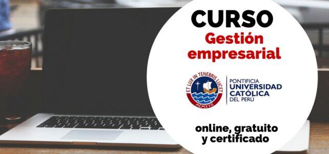 Curso virtual de Gestión Empresarial – Certificado por la Universidad Católica del Perú
