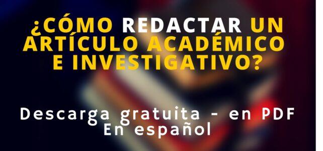 Libro gratuito para redactar artículos académicos e investigativos
