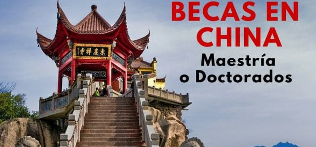 Becas para cursar maestrías y doctorados en China