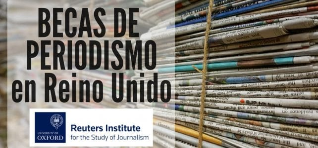 Becas de periodismo con Reuters y la Universidad de Oxford