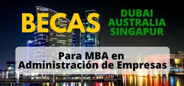 Becas para MBA en Dubai, Singapur o Australia – Ideal para Latinoamericanos