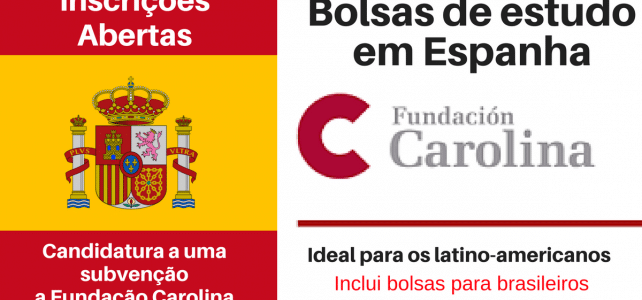 Passos para solicitar uma bolsa de Estudo na Fundação Carolina – Espanha