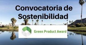 CONVOCATORIA DE SOSTENIBILIDAD GREEN PRODUCT AWARD