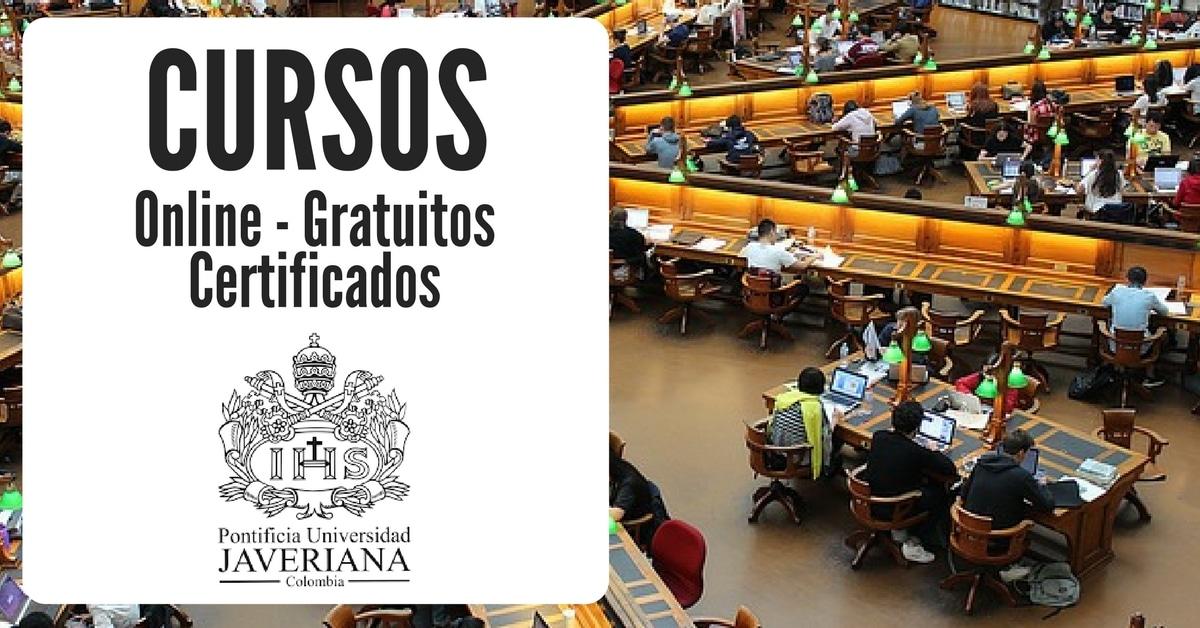 Cursos Gratuitos Y Online Impartido Por La Universidad Javeriana De Colombia Mas Oportunidades