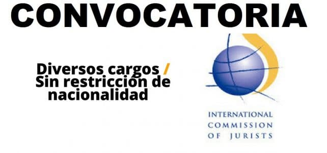 Convocatoria internacional con International Commission of Jurist – ideal para abogadas y abogados y otras profesiones
