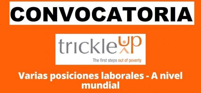 Convocatorias con la organización internacional de desarrollo social Trickle Up