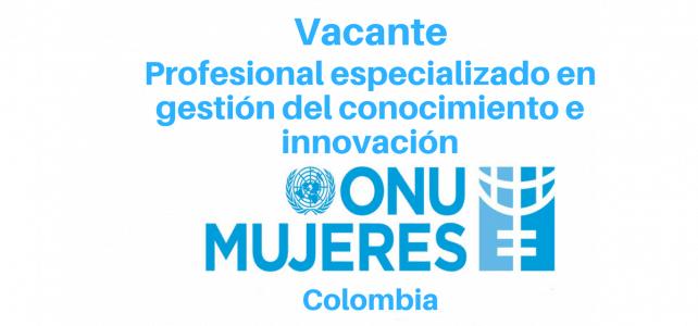 Vacante en Gestión del conocimiento e Innovación con ONU Mujeres
