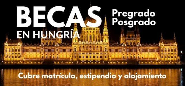 Becas para pregrado, maestría y doctorado en diversos temas con el gobierno de Hungría