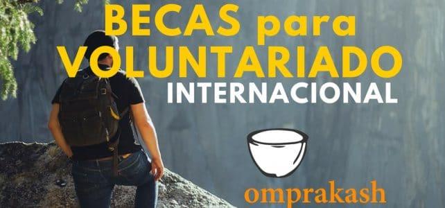 Becas para realizar un voluntariado internacional con la organización Omprakash
