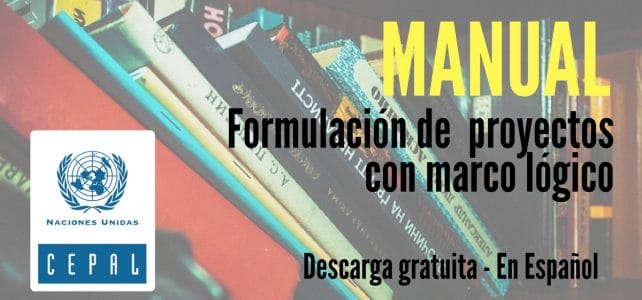 Documento en Español: Formulación de proyectos con marco lógico -manual de la CEPAL