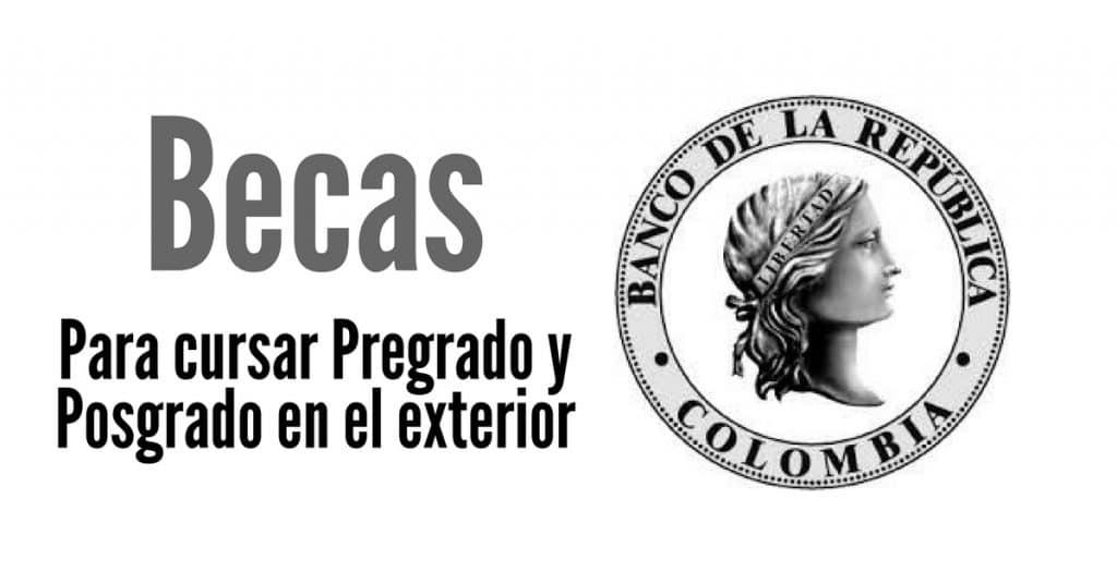 Becas del banco de la rep blica de colombia para cursar - Becas para colombianos en el exterior ...