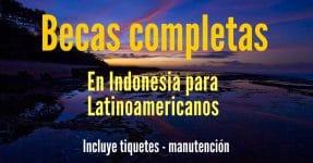 Becas completas de Maestría en Indonesia. Ideal para latinoamericanos