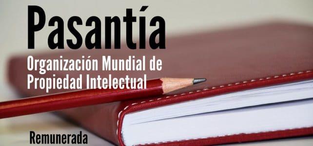 Pasantías REMUNERADAS en Organización Mundial de Propiedad Intelectual – Diferentes profesiones